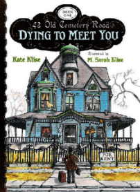 Dying to Meet You #1 Kate Klise