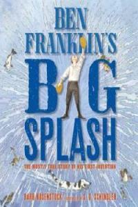 Ben Franklin's Big SPlash'