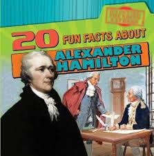 20 fun facts alexander hamilton